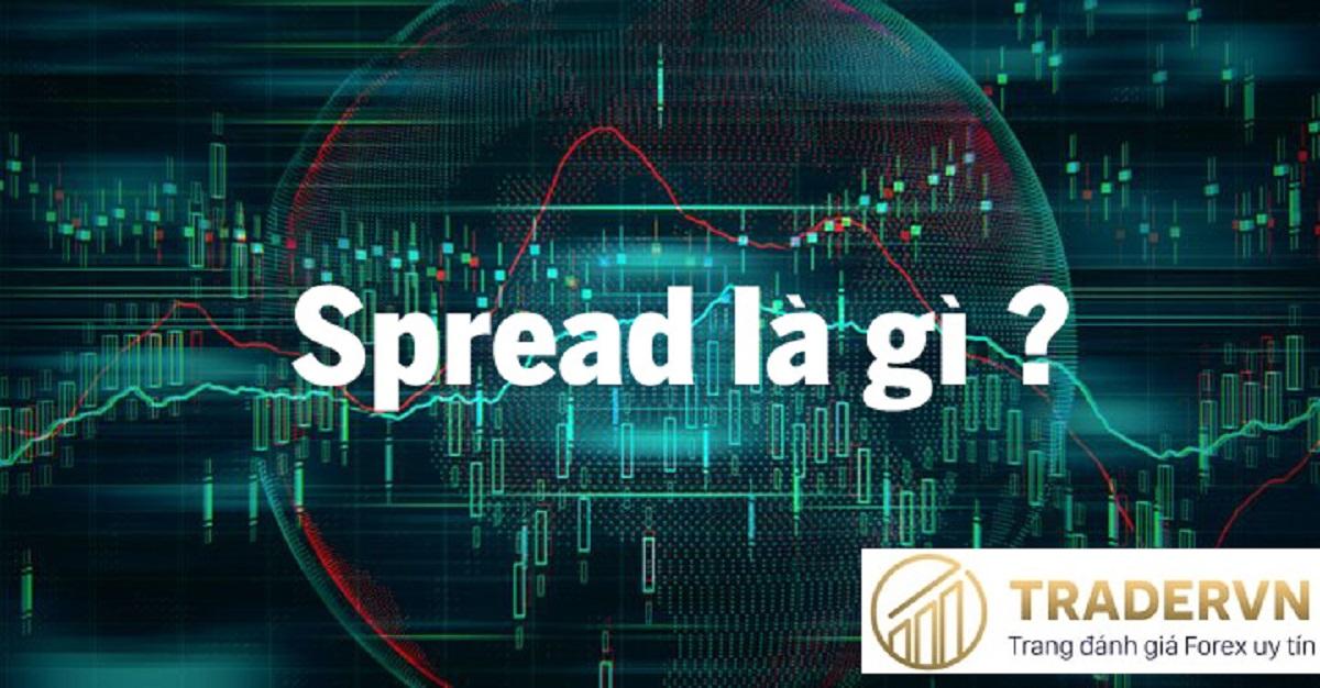 Spread là gì? Cách tính Spread trong forex & các yếu tố ảnh hưởng?